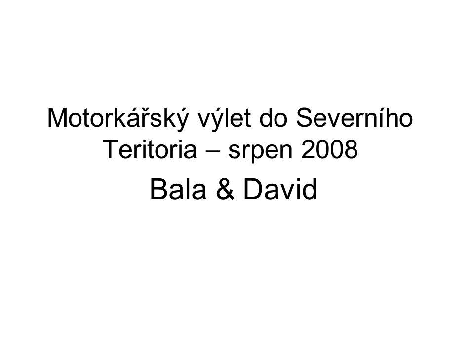 Motorkářský výlet do Severního Teritoria – srpen 2008 Bala & David