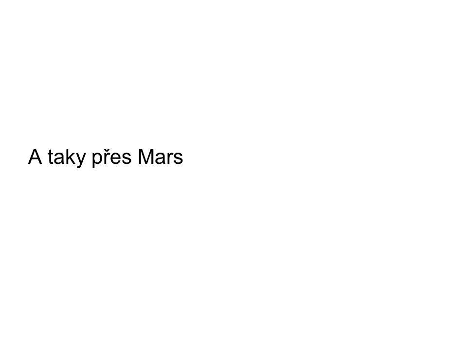 A taky přes Mars