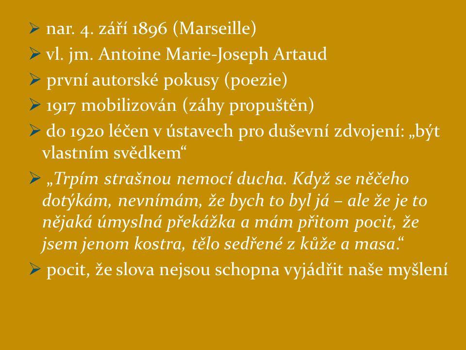 """ 1920 poslán do Paříže  v uměleckém prostředí získal přezdívku """"Kníže Artaud  němé filmové role (v produkci jeho strýce), psal literární a filmové recenze, maloval…  1921 herecký debut v divadle (Théâtre de l'Œuvre)  1927 působí rozpaky výkonem v roli Marata ve filmu Napoleon  1928 exceluje v roli kněze ve filmu Utrpení panny Orleánské (La Passion de Jean d'Arc)"""