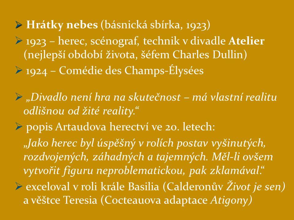 1.přednáška na Sorbonně: Inscenace a metafyzika  vzorem orientální divadlo (např.
