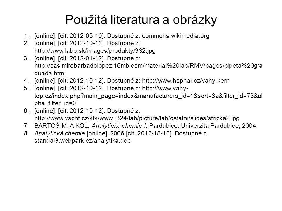 Použitá literatura a obrázky 1.[online]. [cit. 2012-05-10]. Dostupné z: commons.wikimedia.org 2.[online]. [cit. 2012-10-12]. Dostupné z: http://www.la