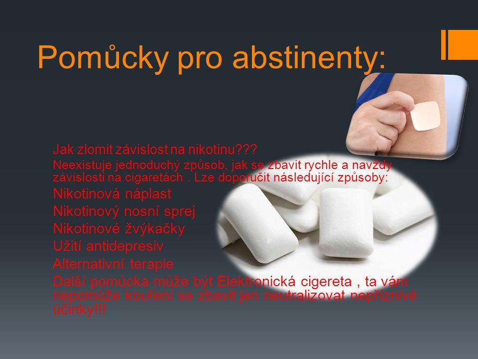 Pomůcky pro abstinenty: Jak zlomit závislost na nikotinu??? Neexistuje jednoduchý způsob, jak se zbavit rychle a navždy závislosti na cigaretách. Lze