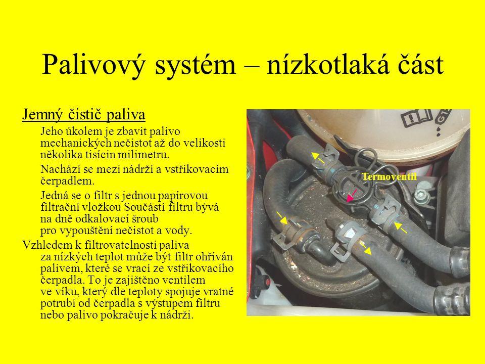 Palivový systém – nízkotlaká část Jemný čistič paliva Jeho úkolem je zbavit palivo mechanických nečistot až do velikosti několika tisícin milimetru.