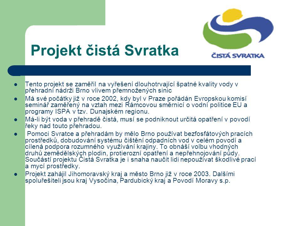 Projekt čistá Svratka Tento projekt se zaměřil na vyřešení dlouhotrvající špatné kvality vody v přehradní nádrži Brno vlivem přemnožených sinic Má své