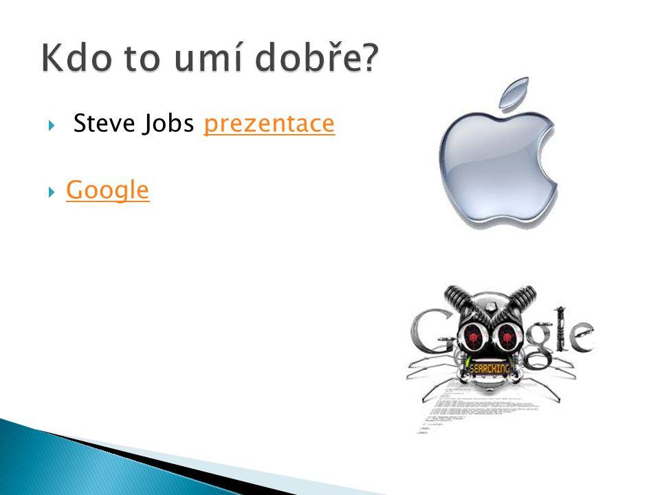  Steve Jobs prezentaceprezentace  Google Google