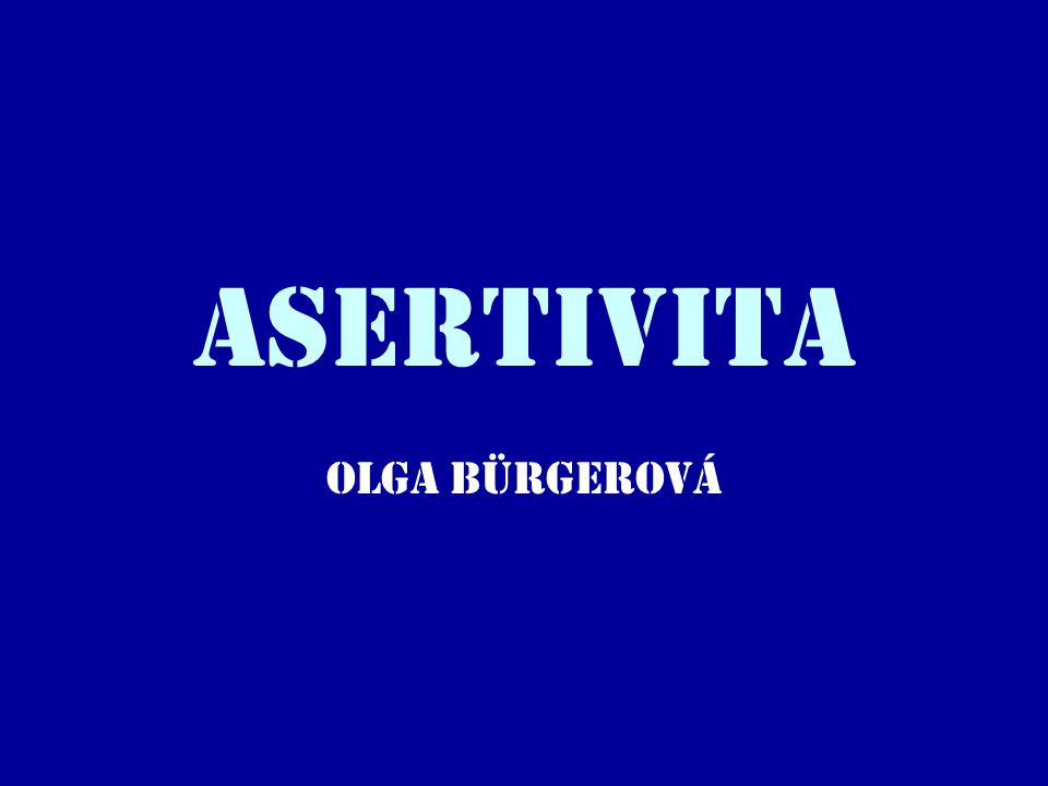Asertivita Olga Bürgerová