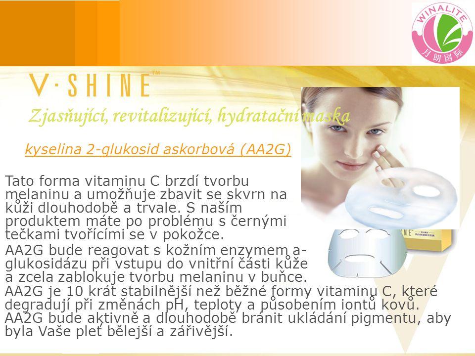 kyselina 2-glukosid askorbová (AA2G) Tato forma vitaminu C brzdí tvorbu melaninu a umožňuje zbavit se skvrn na kůži dlouhodobě a trvale.
