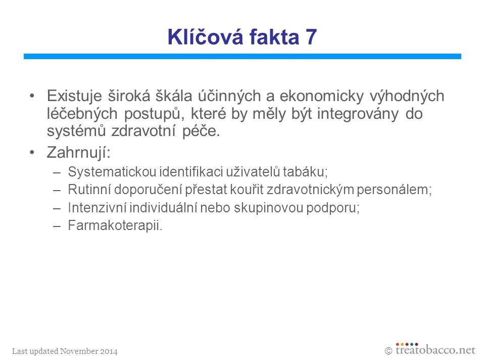 Last updated November 2014  Klíčová fakta 7 Existuje široká škála účinných a ekonomicky výhodných léčebných postupů, které by měly být integrovány do
