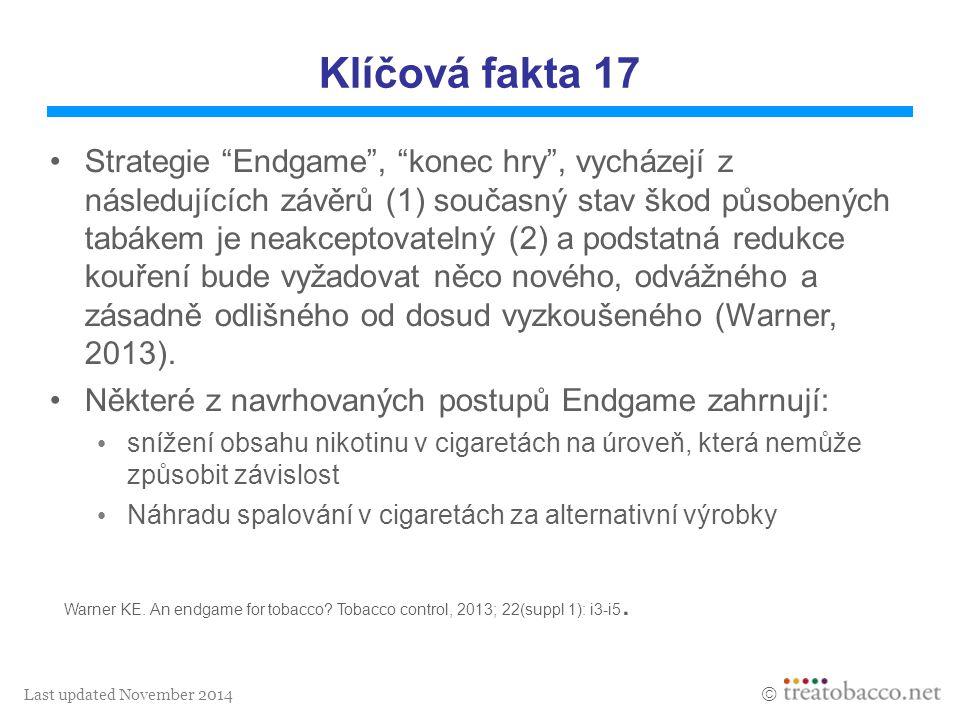 """Last updated November 2014  Klíčová fakta 17 Strategie """"Endgame"""", """"konec hry"""", vycházejí z následujících závěrů (1) současný stav škod působených tab"""
