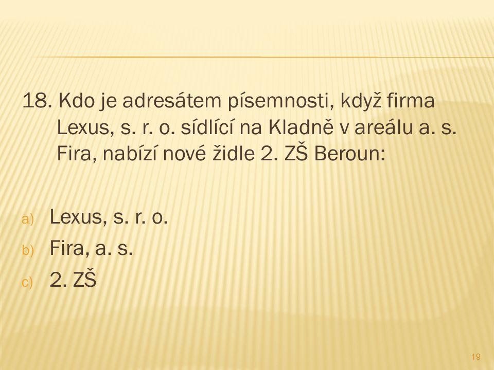 18. Kdo je adresátem písemnosti, když firma Lexus, s.