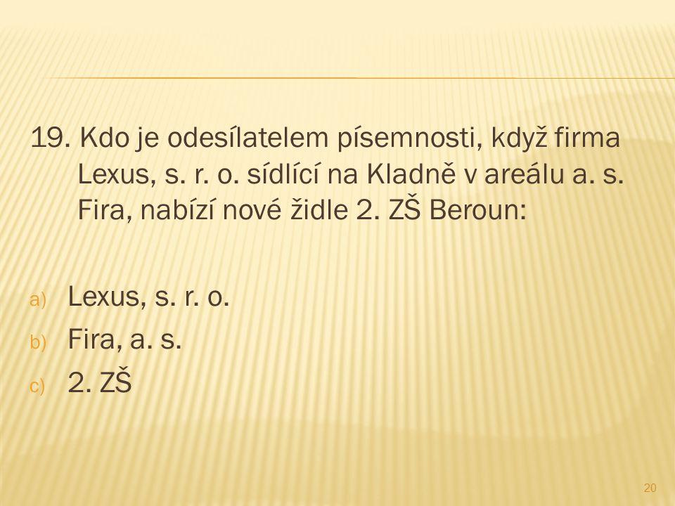 19. Kdo je odesílatelem písemnosti, když firma Lexus, s.