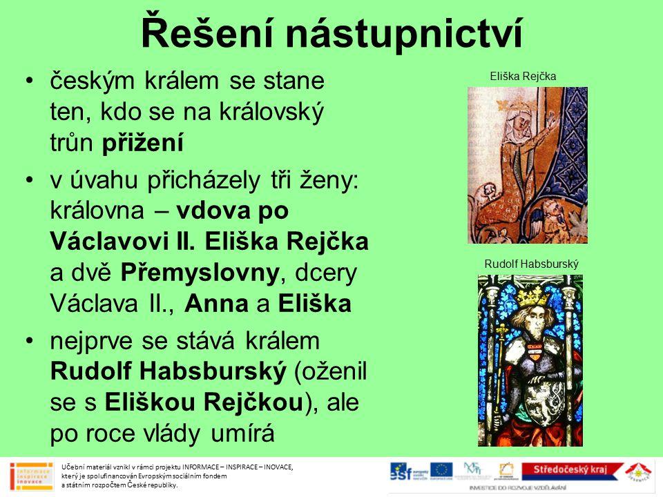 Řešení nástupnictví českým králem se stane ten, kdo se na královský trůn přižení v úvahu přicházely tři ženy: královna – vdova po Václavovi II. Eliška
