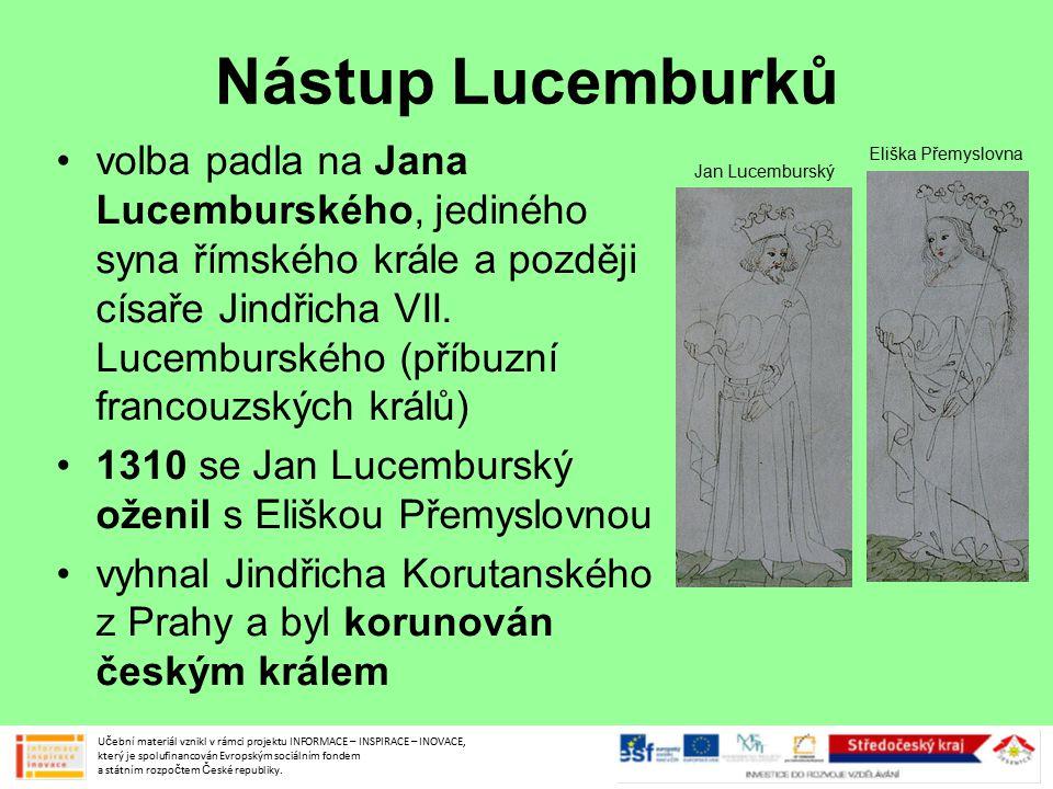 Nástup Lucemburků volba padla na Jana Lucemburského, jediného syna římského krále a později císaře Jindřicha VII. Lucemburského (příbuzní francouzskýc