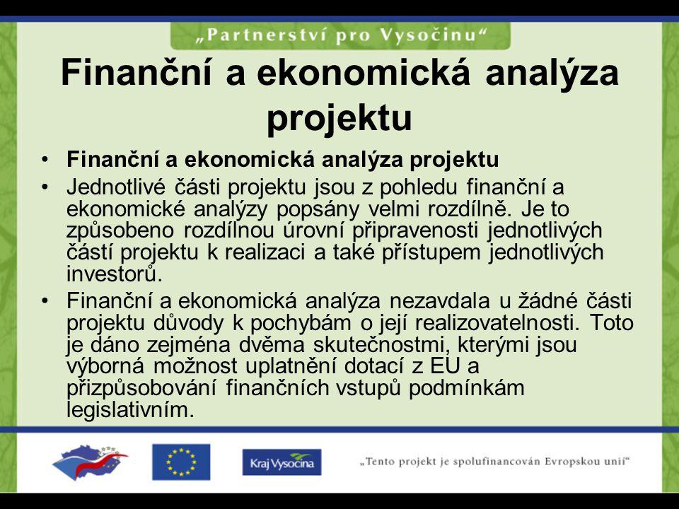 Finanční a ekonomická analýza projektu Jednotlivé části projektu jsou z pohledu finanční a ekonomické analýzy popsány velmi rozdílně. Je to způsobeno