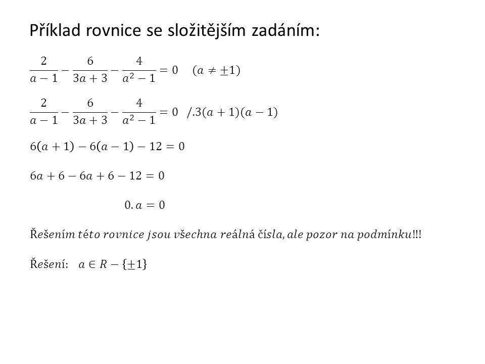 Příklad rovnice se složitějším zadáním: