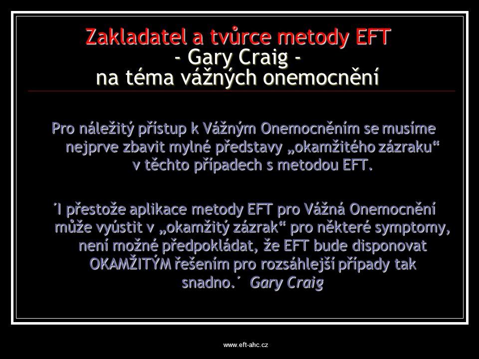 """Zakladatel a tvůrce metody EFT - Gary Craig - na téma vážných onemocnění Pro náležitý přístup k Vážným Onemocněním se musíme nejprve zbavit mylné představy """"okamžitého zázraku v těchto případech s metodou EFT."""