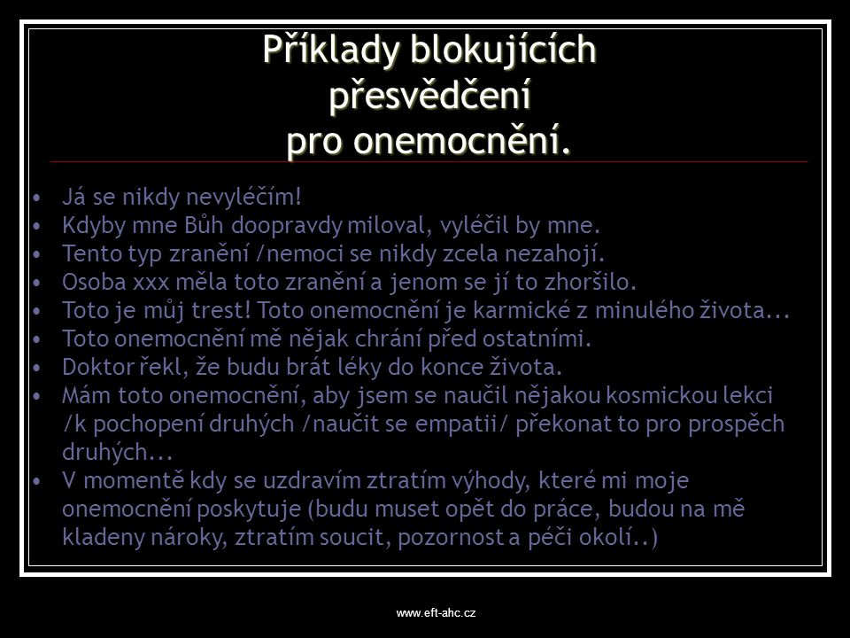 www.eft-ahc.cz Příklady blokujících přesvědčení pro vnímání naší reality.