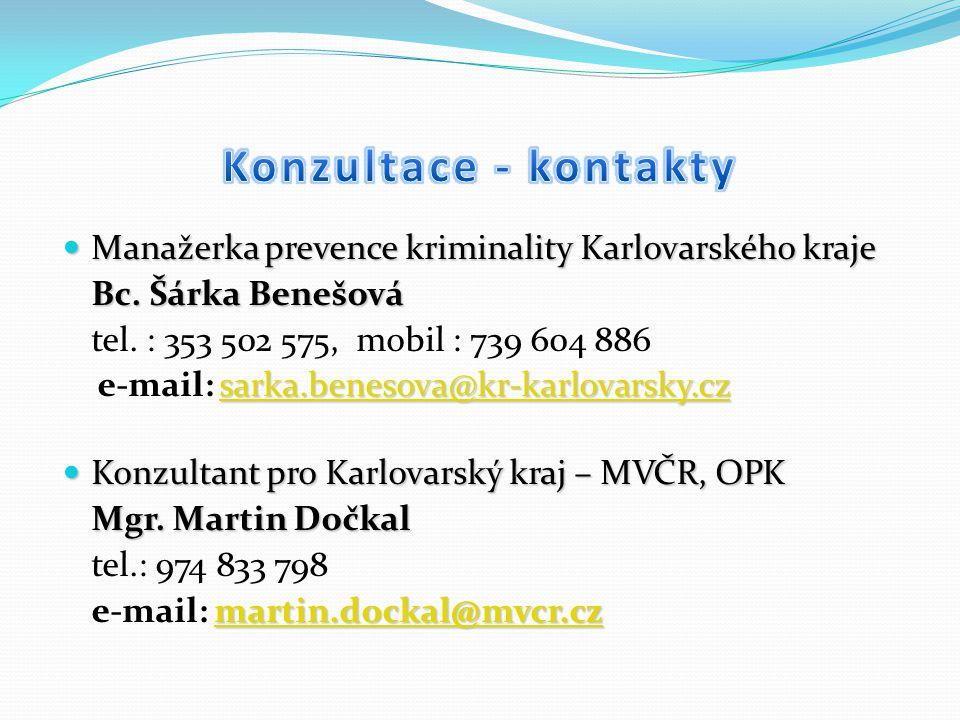 Manažerka prevence kriminality Karlovarského kraje Manažerka prevence kriminality Karlovarského kraje Bc.
