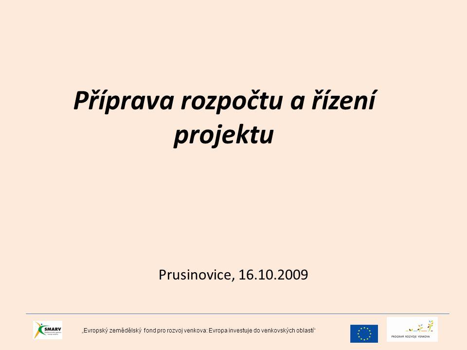 """Příprava rozpočtu a řízení projektu Prusinovice, 16.10.2009 """"Evropský zemědělský fond pro rozvoj venkova: Evropa investuje do venkovských oblastí"""""""