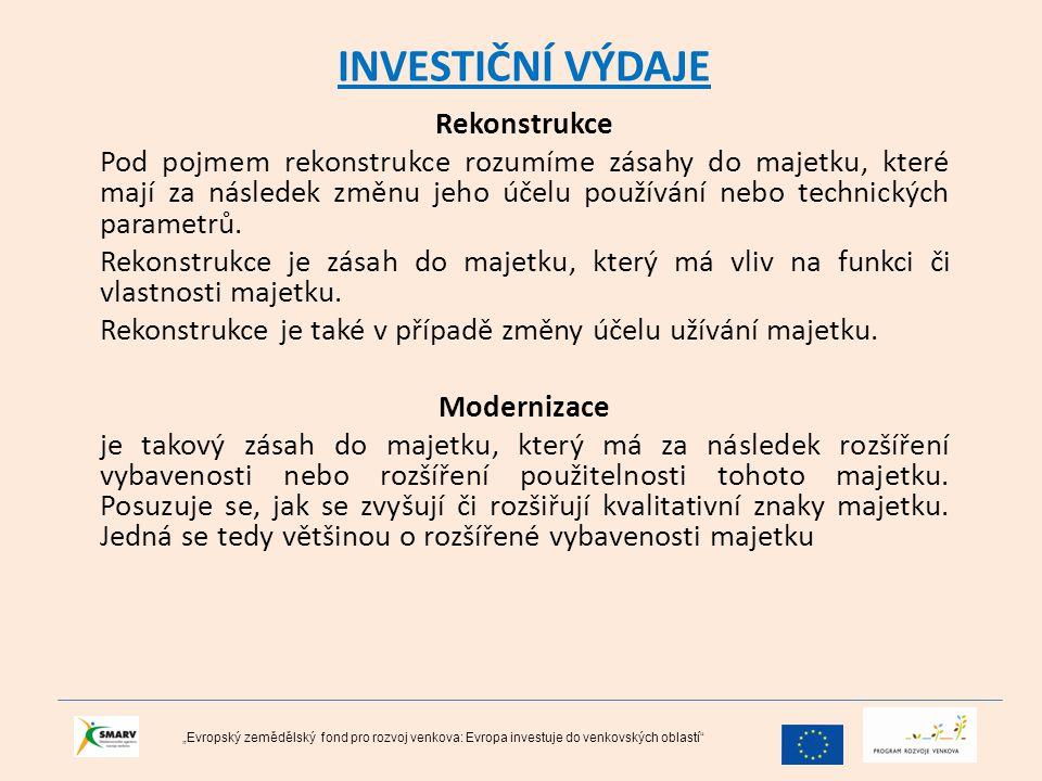 INVESTIČNÍ VÝDAJE Rekonstrukce Pod pojmem rekonstrukce rozumíme zásahy do majetku, které mají za následek změnu jeho účelu používání nebo technických