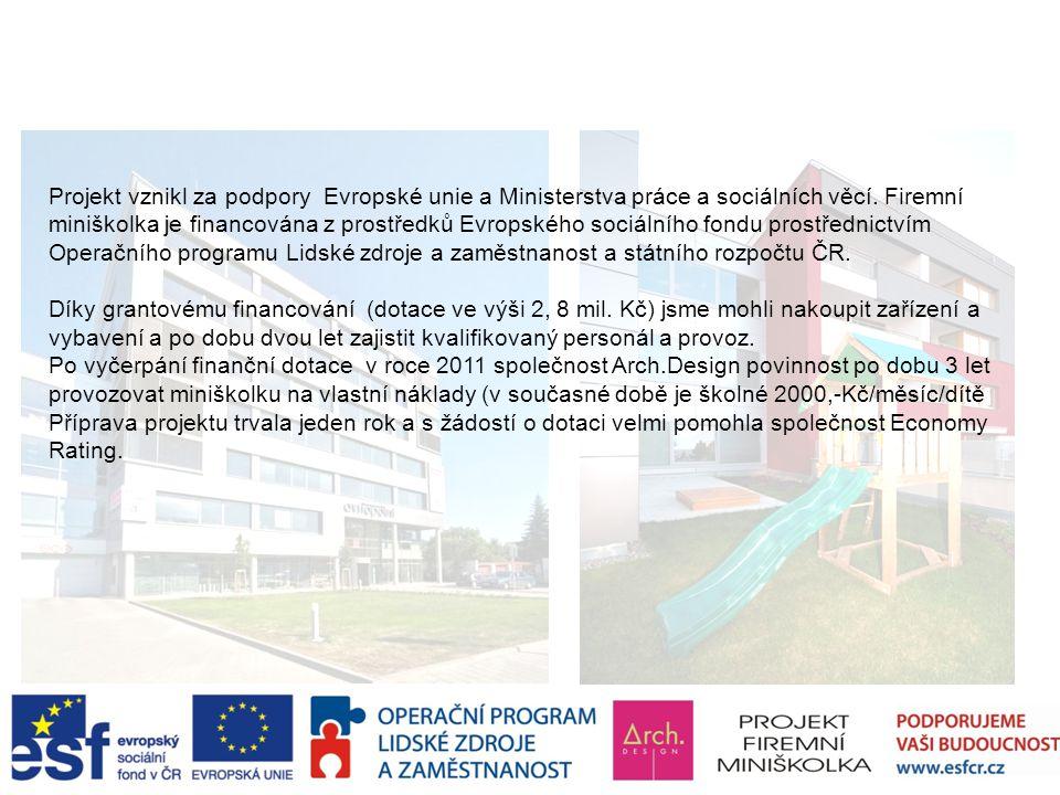 Financování a příprava projektu Firemní miniškolky společnosti Arch.Design Projekt vznikl za podpory Evropské unie a Ministerstva práce a sociálních věcí.