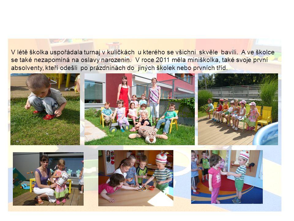 Život v miniškolce V létě školka uspořádala turnaj v kuličkách u kterého se všichni skvěle bavili. A ve školce se také nezapomíná na oslavy narozenin.