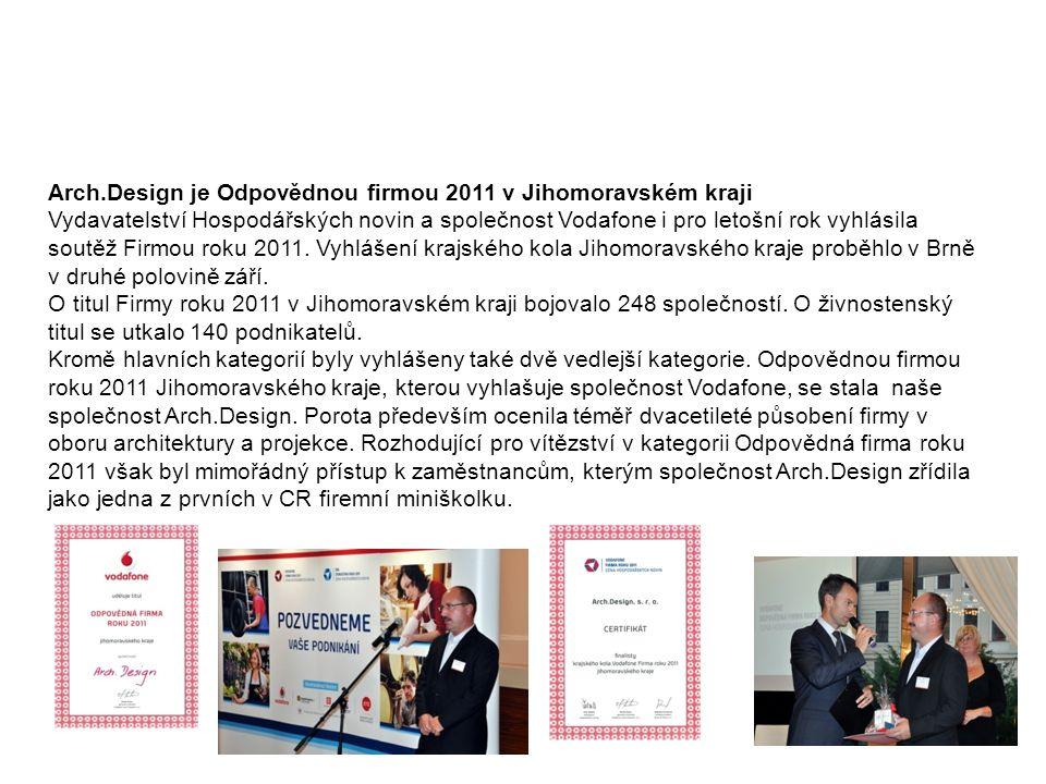 Odpovědná firma JmK 2011 Arch.Design je Odpovědnou firmou 2011 v Jihomoravském kraji Vydavatelství Hospodářských novin a společnost Vodafone i pro letošní rok vyhlásila soutěž Firmou roku 2011.