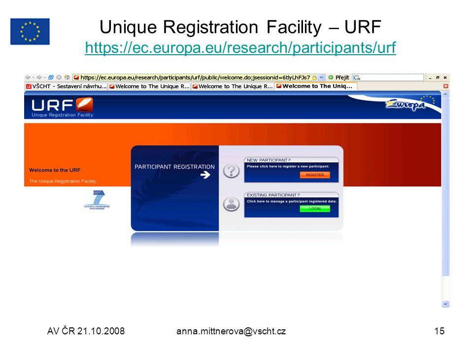AV ČR 21.10.2008anna.mittnerova@vscht.cz15 Unique Registration Facility – URF https://ec.europa.eu/research/participants/urf https://ec.europa.eu/research/participants/urf