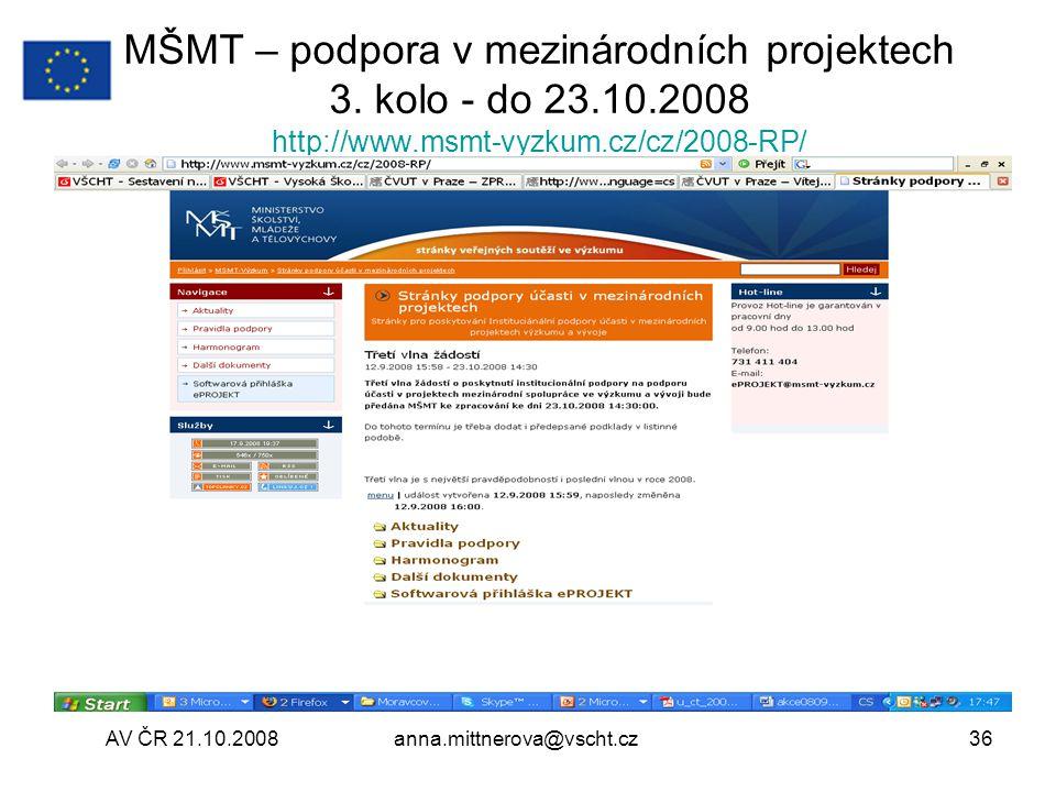 AV ČR 21.10.2008anna.mittnerova@vscht.cz36 MŠMT – podpora v mezinárodních projektech 3.