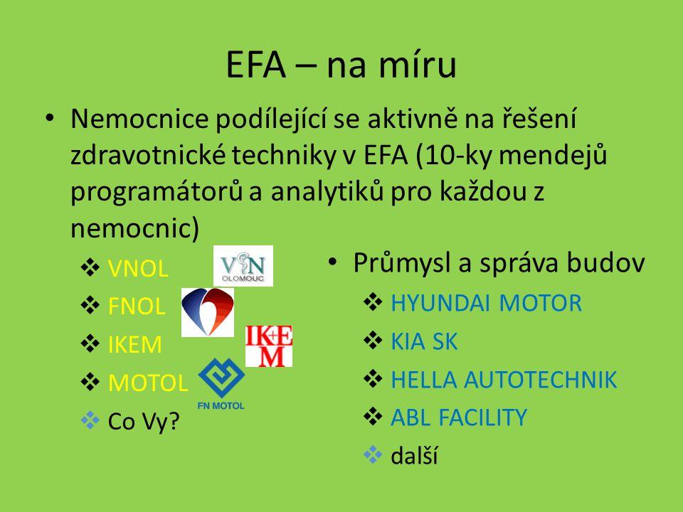 EFA – na míru Nemocnice podílející se aktivně na řešení zdravotnické techniky v EFA (10-ky mendejů programátorů a analytiků pro každou z nemocnic)  V