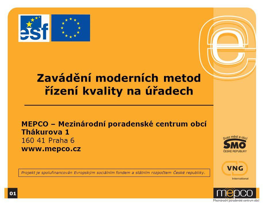 Strukturální fondy 2007 - 2008 Příležitost realizovat projekty s dotací EU Příležitost otestovat inovativní přístupy Příležitost k mezinárodní spolupráci Příležitost přivést talenty k práci ve veřejné správě Národní strategický referenční rámec 2007 - 2013