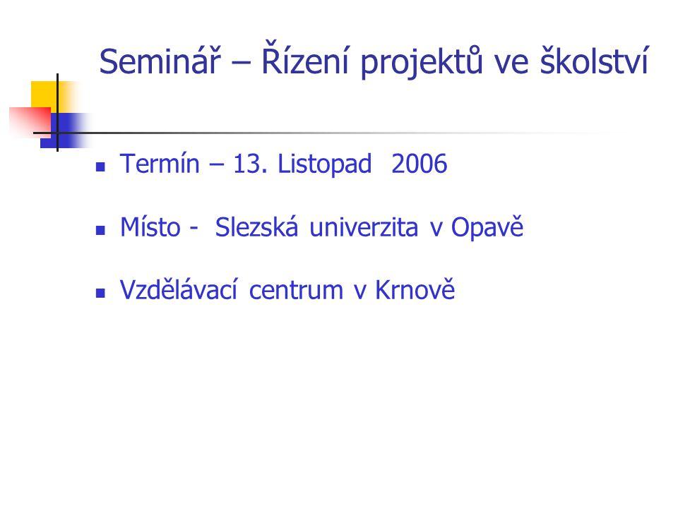 Seminář – Řízení projektů ve školství Termín – 13.