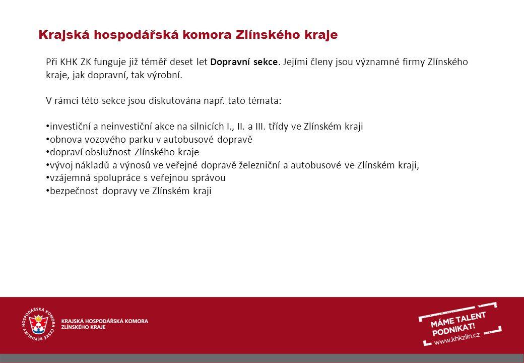 Krajská hospodářská komora Zlínského kraje Význam dopravy pro Zlínský kraj: Dopravní společnosti jako zaměstnavatel Kvalitní dopravní infrastruktura je nezbytná pro bezproblémové zásobování zpracovatelských firem Kvalitní dopravní infrastruktura je důležitá při získávání nových zakázek Kvalitní dopravní infrastruktura je důležitá pro podporu exportu Kvalitní dopravní infrastruktura je důležitá pro rozvoj cestovního ruchu Všechny výše uvedené body jsou důležité pro celkový rozvoj kraje a zaměstnanost v kraji.