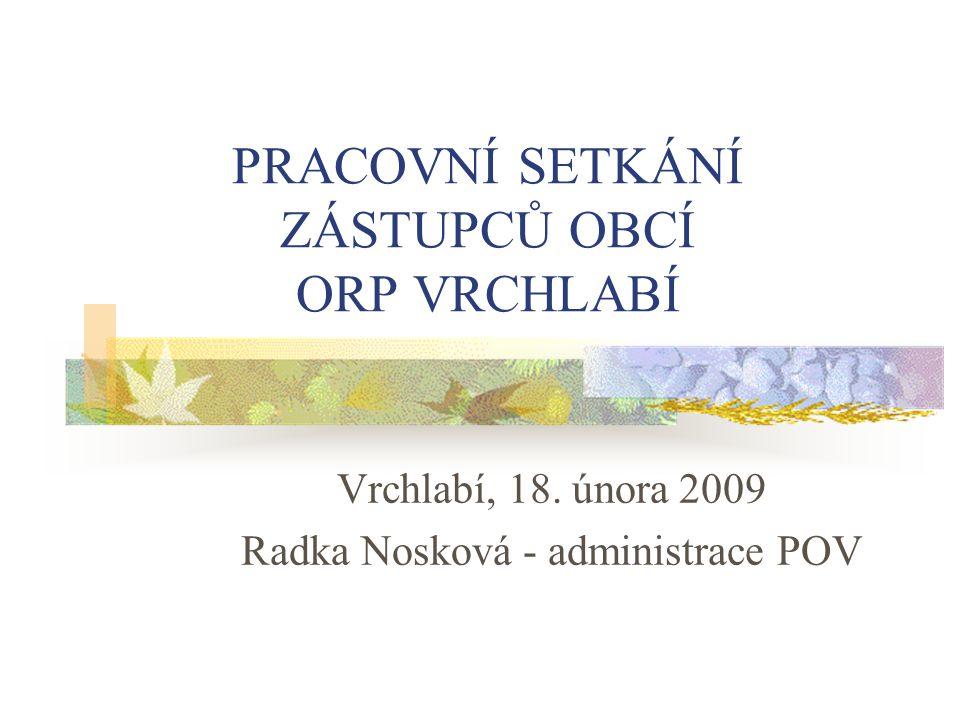 PRACOVNÍ SETKÁNÍ ZÁSTUPCŮ OBCÍ ORP VRCHLABÍ Vrchlabí, 18.