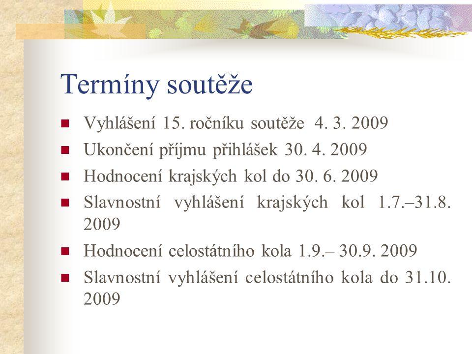 Termíny soutěže Vyhlášení 15. ročníku soutěže 4. 3.