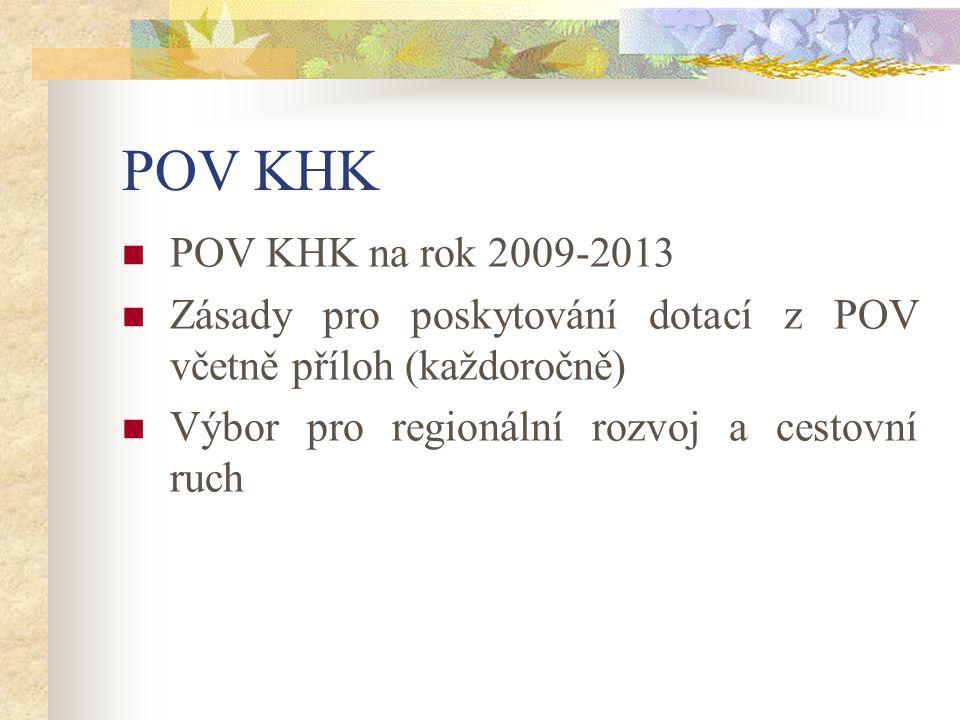 POV KHK POV KHK na rok 2009-2013 Zásady pro poskytování dotací z POV včetně příloh (každoročně) Výbor pro regionální rozvoj a cestovní ruch