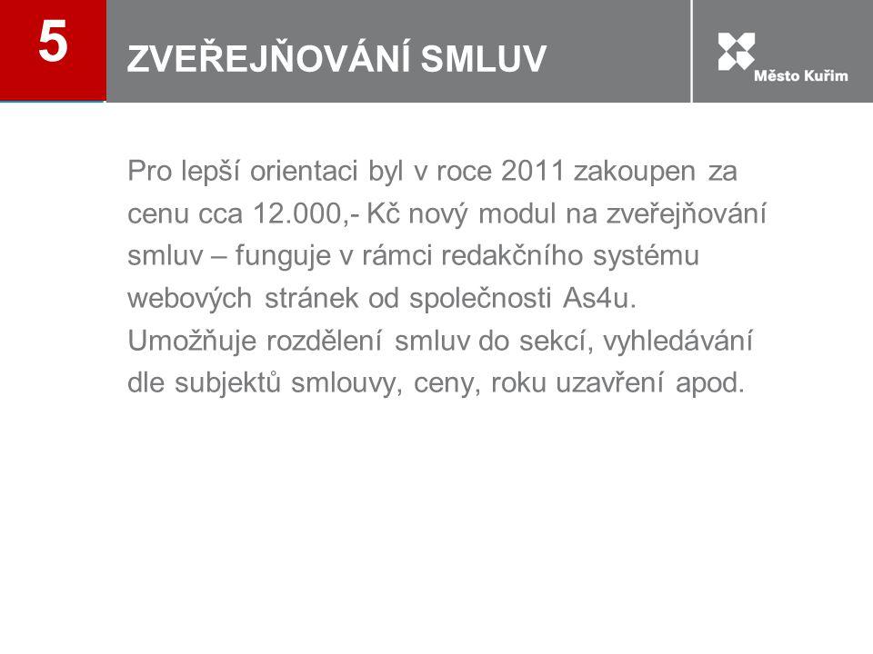 ZVEŘEJŇOVÁNÍ SMLUV Pro lepší orientaci byl v roce 2011 zakoupen za cenu cca 12.000,- Kč nový modul na zveřejňování smluv – funguje v rámci redakčního