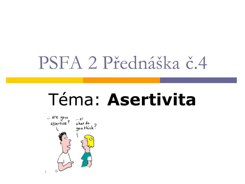 Asertivní práva 7.Právo chovat se nezávisle na tom, zda to druzí schvalují 8.