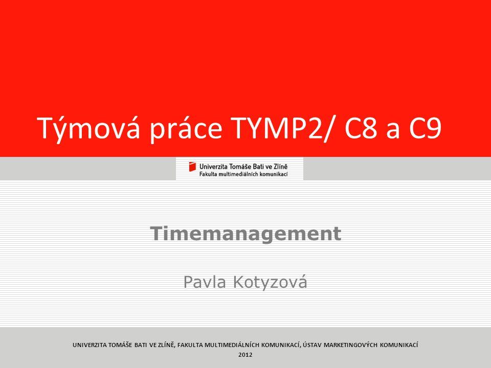 Harmonizace životních aktivit Týmová práce TYMP2/ C8 a C9