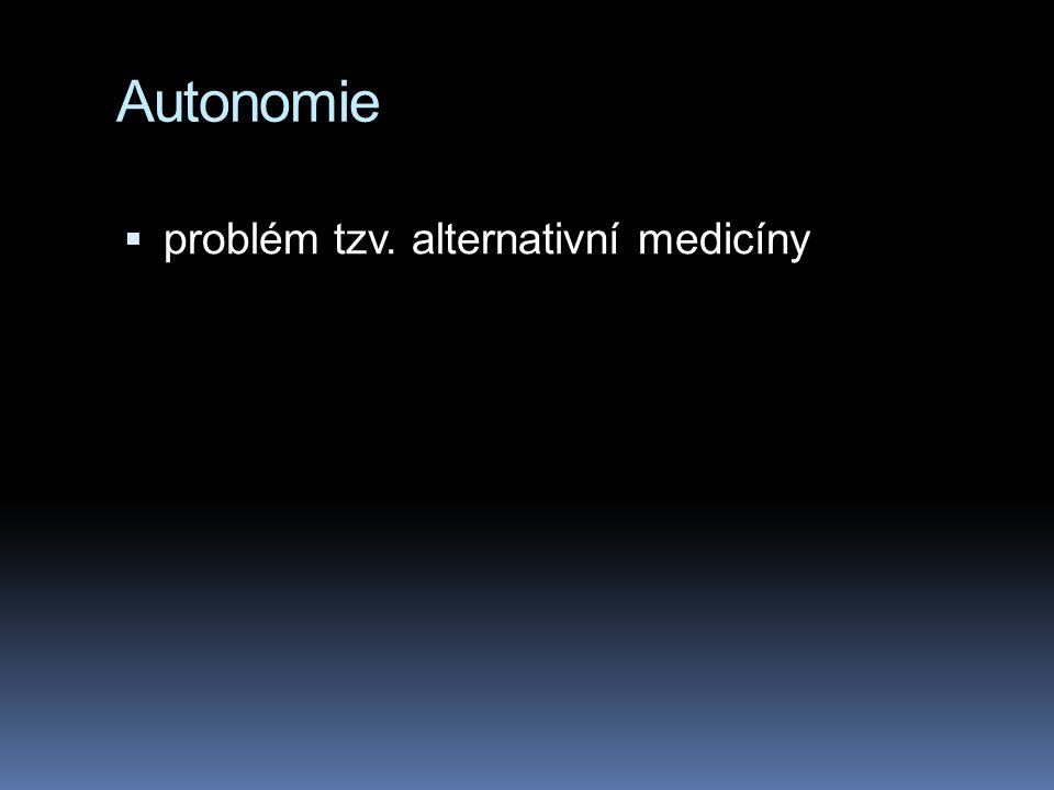 Autonomie  problém tzv. alternativní medicíny