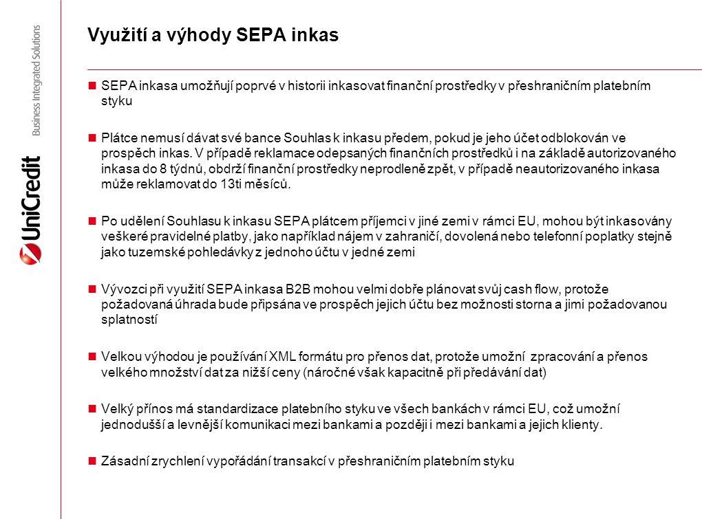 Využití a výhody SEPA inkas SEPA inkasa umožňují poprvé v historii inkasovat finanční prostředky v přeshraničním platebním styku Plátce nemusí dávat s