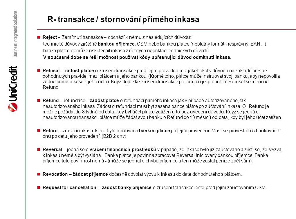 R- transakce / stornování přímého inkasa Reject – Zamítnutí transakce – dochází k němu z následujících důvodů: technické důvody zjištěné bankou příjem