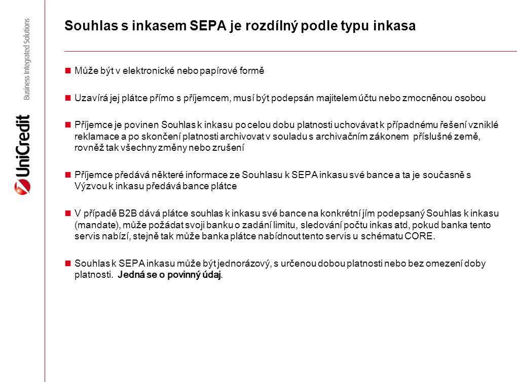 Souhlas s inkasem SEPA je rozdílný podle typu inkasa Může být v elektronické nebo papírové formě Uzavírá jej plátce přímo s příjemcem, musí být podeps