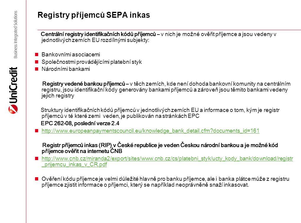 Registry příjemců SEPA inkas Centrální registry identifikačních kódů příjemců – v nich je možné ověřit příjemce a jsou vedeny v jednotlivých zemích EU