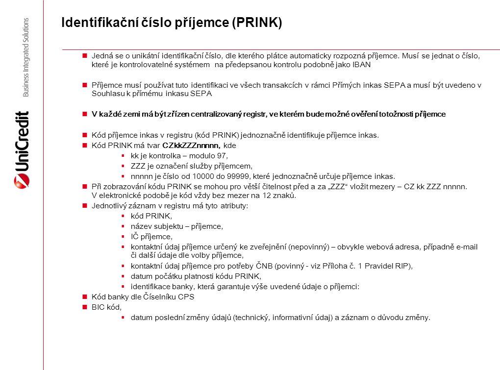 Identifikační číslo příjemce (PRINK) Jedná se o unikátní identifikační číslo, dle kterého plátce automaticky rozpozná příjemce. Musí se jednat o číslo