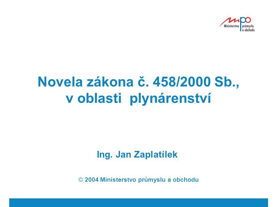 Novela zákona č.458/2000 Sb., v oblasti plynárenství Ing.