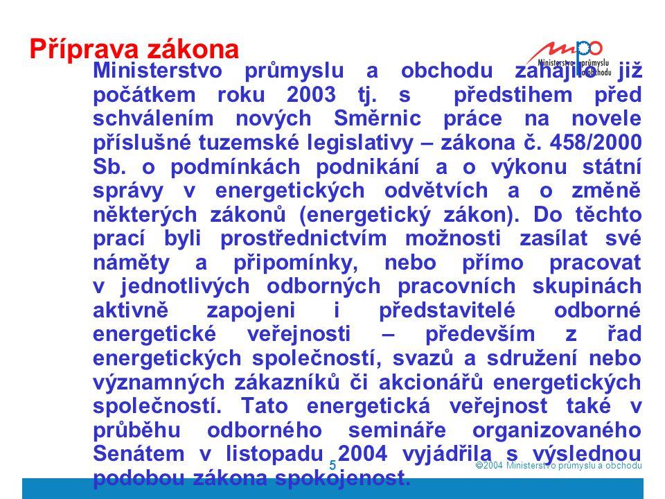  2004  Ministerstvo průmyslu a obchodu 5 Příprava zákona Ministerstvo průmyslu a obchodu zahájilo již počátkem roku 2003 tj.