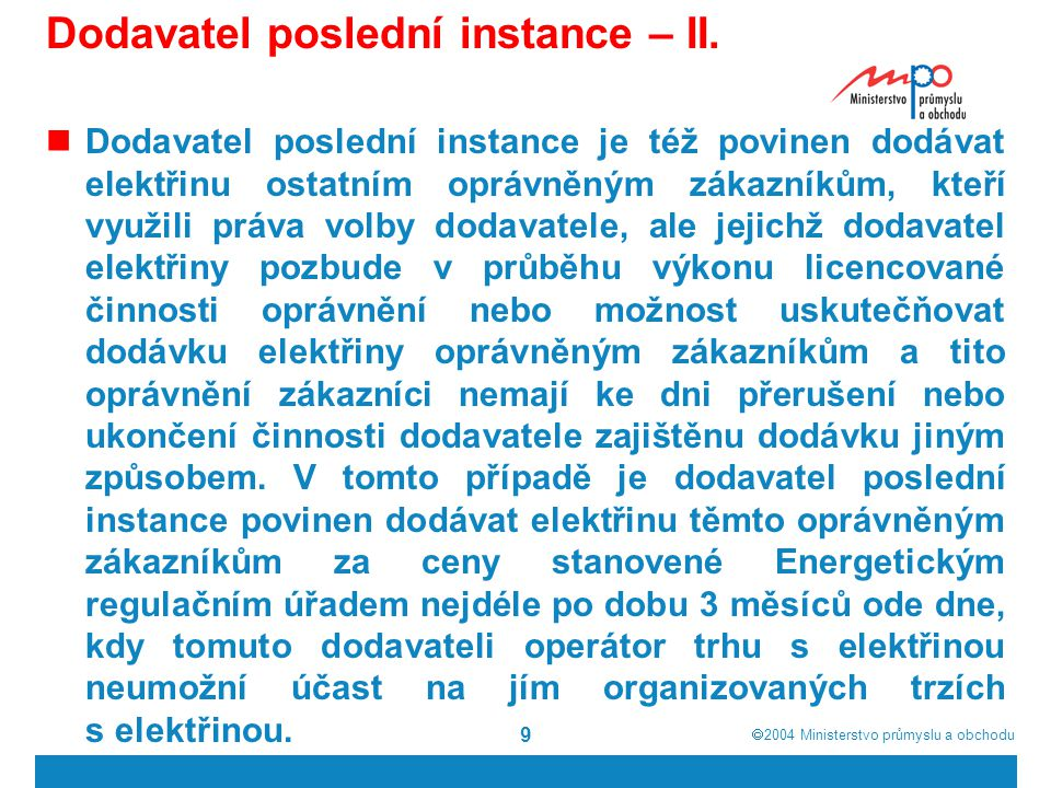  2004  Ministerstvo průmyslu a obchodu 20 Sekundární legislativa k EZ v oblasti plynárenství - MPO -  vyhláška č.