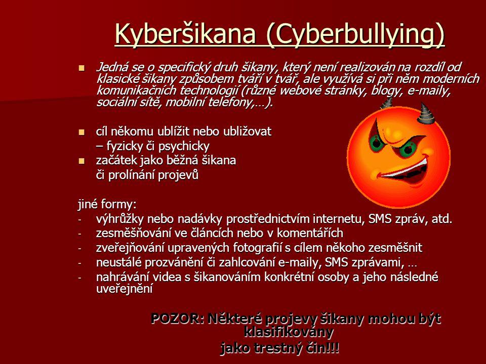 Kyberšikana (Cyberbullying) Jedná se o specifický druh šikany, který není realizován na rozdíl od klasické šikany způsobem tváří v tvář, ale využívá s