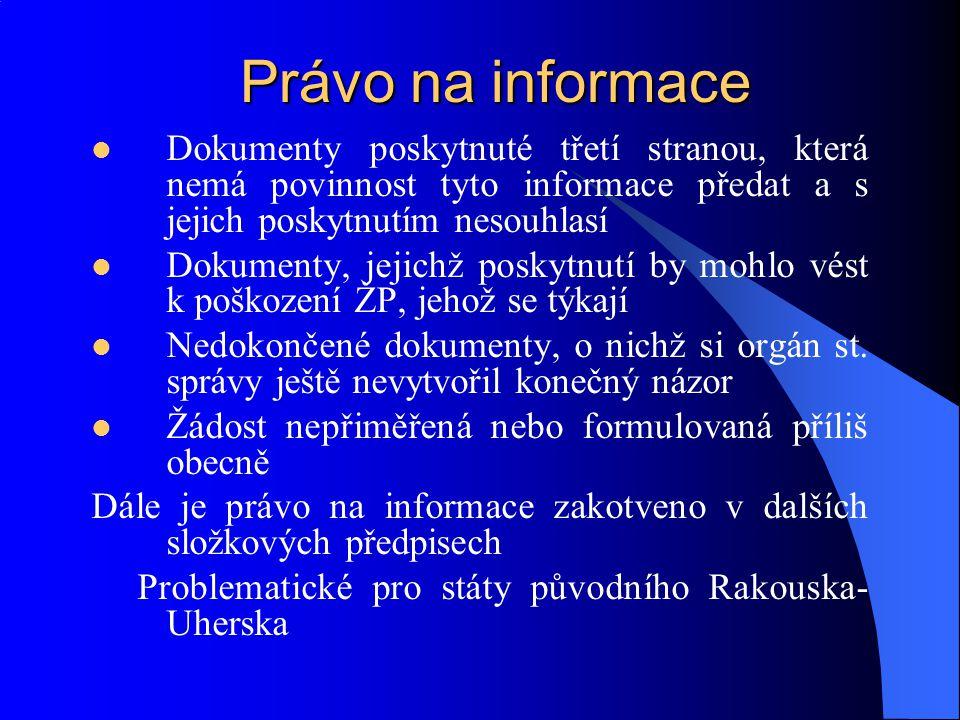 Právo na informace Dokumenty poskytnuté třetí stranou, která nemá povinnost tyto informace předat a s jejich poskytnutím nesouhlasí Dokumenty, jejichž